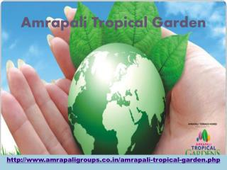 Amrapali Tropical Garden New Luxurious Apartment