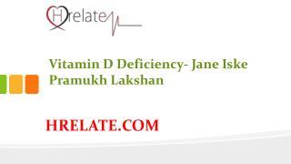 Vitamin D Deficiency Se Janiye Iske Lakshan Ke Bare Mai
