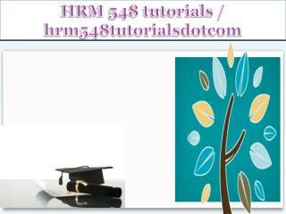 HRM 548 tutorials / hrm548tutorialsdotcom
