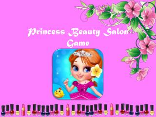 Princess Beauty Salon Game