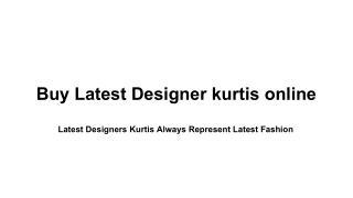 buy Latest Designer kurtis online