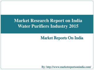 Market Research Report on India Water Purifiers Industry 2015