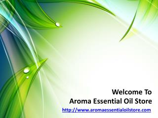 Buy Online Essential Oil at Aromaessentialoilstore.com