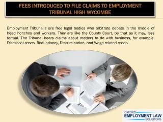 Fees Introduced to File Claims to Employment Tribunal High Wycombe
