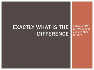 In New Jersey What Differences Can You Expect Between DWI & DWI-School Zone