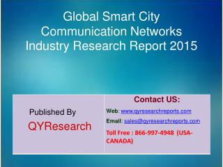 Global Smart City Communication Networks Market 2015 Industry Forecasts, Growth, Insights, Study, Overview and Applicati