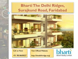 Bharti The Delhi Ridges, Surajkund Road Faridabad - The New Way of Smart Living