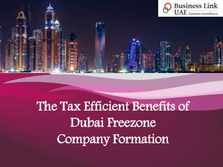 The Tax Efficient Benefits of Dubai Freezone Company Formation