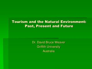 Tourism and the Natural Environment: Past, Present and Future