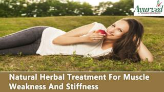 Natural Herbal Treatment For Muscle Weakness And Stiffness