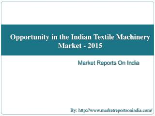 Opportunity in the Indian Textile Machinery Market - 2015