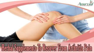 Herbal Supplements To Recover From Arthritis Pain