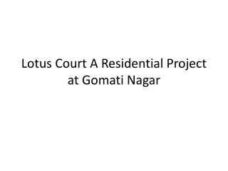 Flats at Lotus Court Gomti Nagar