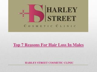 Top 7 Reasons For Hair Loss In Males