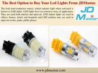 The Best Option to Buy Your Led Lights From JDMastar.