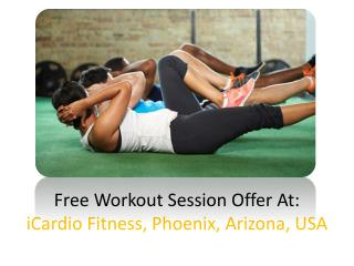Free Fitness Workout Session At iCardio Fitness Phoenix AZ