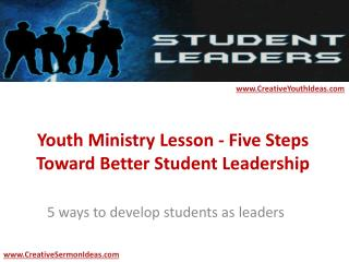 Youth Ministry Lesson - Five Steps Toward Better Student Leadership