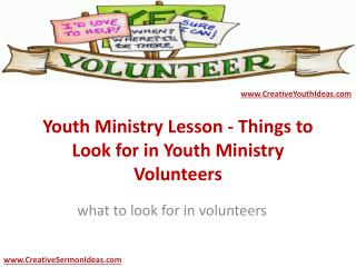 Youth Ministry Lesson - Things to Look for in Youth Ministry Volunteers