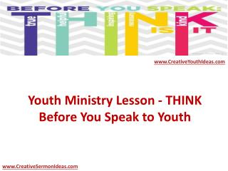 Youth Ministry Lesson - THINK Before You Speak to Youth