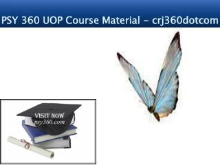 PSY 360 UOP Course Material - uoppsy360dotcom