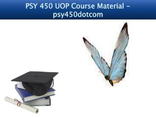 PSY 450 UOP Course Material - psy450dotcom