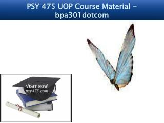 PSY 475 UOP Course Material - psy475dotcom