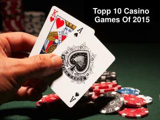 Topp 10 Casino Games Of 2015