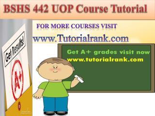 BSHS 442 UOP Course Tutorial/TutorialRank