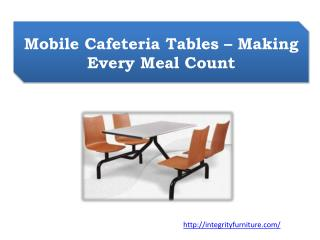 Mobile Cafeteria Tables – Making Every Meal Count