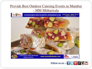 Provide Best Outdoor Catering Events in Mumbai - MM Mithaiwala