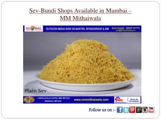 Sev-Bundi Shops Available in Mumbai - MM Mithaiwala