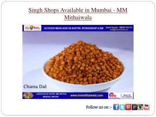 Singh  Shops Available in Mumbai - MM Mithaiwala