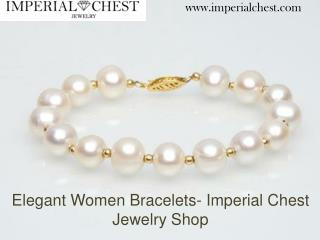 Elegant Women Bracelets- Imperial Chest Jewelry Shop