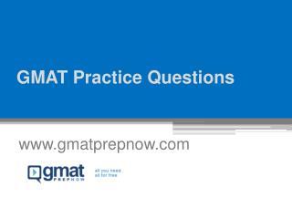 GMAT Practice Questions Online - www.gmatprepnow.com