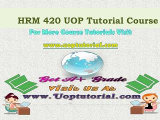 HRM 420 UOP Tutorial Course/Uoptutorial