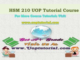 HSM 210 UOP Tutorial Course/Uoptutorial