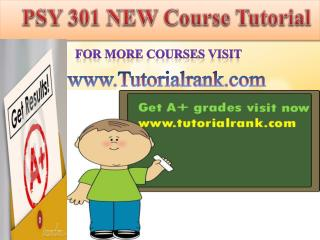 PSY 301 NEW Course Tutorial/Tutorialrank