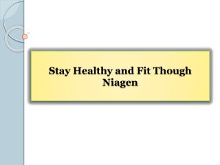 Stay Healthy and Fit Though Niagen