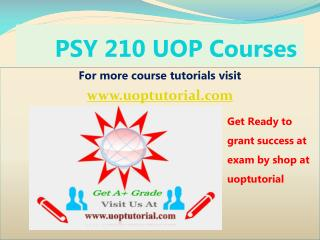 PSY 210 Uop Tutorial Course - Uoptutorial