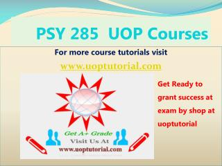 PSY 285 Uop Tutorial Course - Uoptutorial