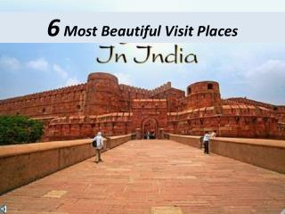 Most Beautiful Visit Places in India