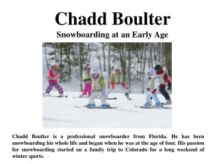Chadd Boulter - Snowboarding at an Early Age