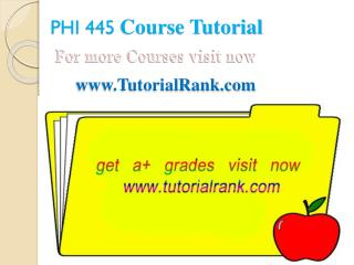 PHI 445 ASH Courses /TutorialRank