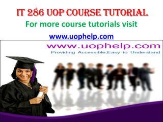 IT 286 UOP Course Tutorial / uophelp