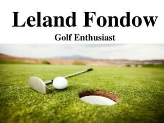Leland Fondow Golf Enthusiast