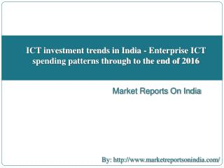 ICT investment trends in India - Enterprise ICT spending patterns through to the end of 2016