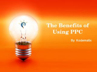 The Benefits of Using PPC