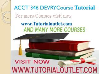 ACCT 346 DEVRY Course Tutorial / Tutorialoutlet