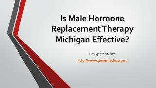 Is Male Hormone Replacement Therapy Michigan Effective?