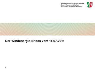 Der Windenergie-Erlass vom 11.07.2011